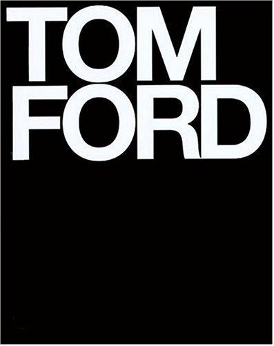 90ed059e76b4 Tom Ford  トム・フォードのグッチでの10年間、YSLでの4年間を自ら振り返るもので、序文はアナ・ウィントゥアー。ファッションショーの舞台裏のスナップやトム・  ...